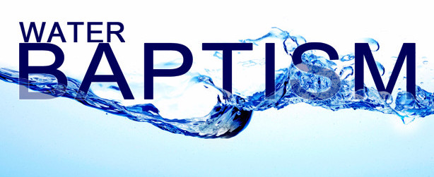What is the Meaning & Significance of Water Baptism?