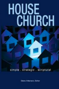 House Church: Simple, Strategic, Scriptural