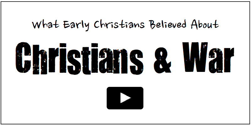 What Early Christians Believed about Christians and War
