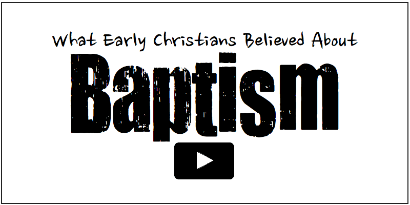 What Early Christians Believed about Water Baptism