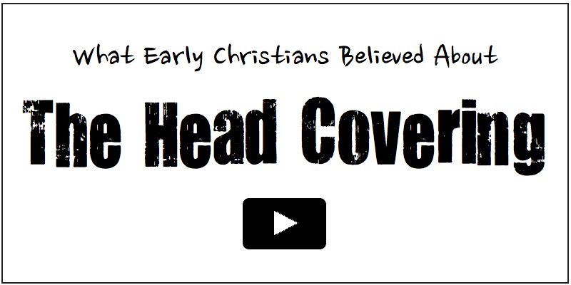 What Early Christians Believed about the Head Covering